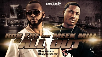 Rob Zoe Feat Meek Mill - All Out