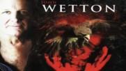 John Wetton - Mighty Rivers - duet with Anneke van Giersbergen