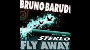Bruno Barudi ft. Steklo - Fly Away (electrixx Mix)