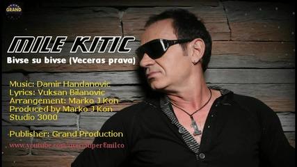 Mile Kitic 2011 - Bivse su bivse ( Veceras prava )