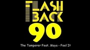 The Tamperer Feat. Maya - Feel It