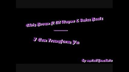 Chris Brown ft Lil Wayne & Swizz Beatz - I can transform ya