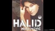 Halid Muslimovic - Ne trosi suze