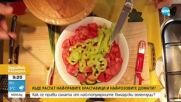 Как се прави салата отнай-правите краставици и най-розовите домати