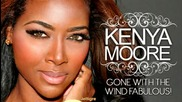 (2013) Kenya Moore - Gone With The Wind Fabulous