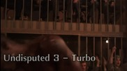 Undisputed 3 - Turbo - Hd