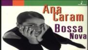 Ana Caram ✴ Bossa Nova 1995