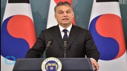 EU Chief Demands Orban Drop Hungary Death Penalty Revival
