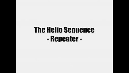 The Helio Sequence - Repeater