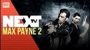 NEXTTV 023: Ретро: Max Payne 2
