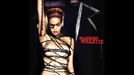 New Превод! - Rihanna - Russian Roulette