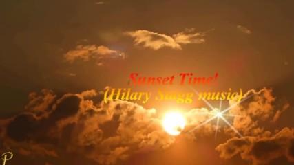 Времето на залеза! ... ( Hilary Stagg music)