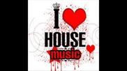 [ X.x ] House Muzik [ 0.o ]