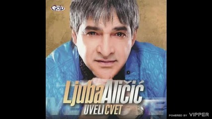 Ljuba Alicic - Uteha - (Audio 2011)