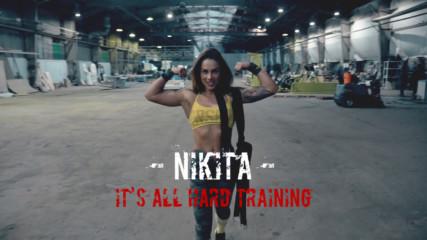 Nikita Yakuza - It`s All Hard Training