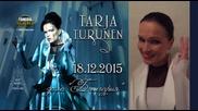за Viii път : Таря Турунен в България - 18.12.2015 , София # Tarja vidео message Christmas concert