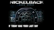 Nickelback - If Today Was Your Last Day + превод