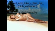 Paul And Luke - Feel Me (club Extended) By