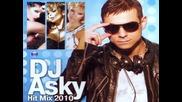 Най новите Чалга хитове - Dj Asky - Hit Mix 2010