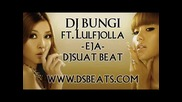 Dj Bungi feat.lulfjolla - Eja (dj Suat Beats)