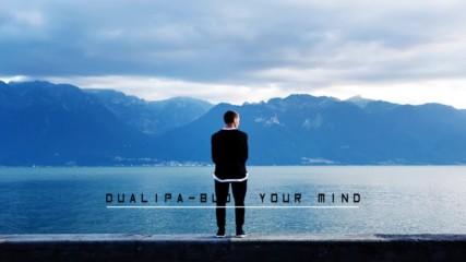 Dua Lipa - Blow Your Mind (mwah) / Превод & Текст