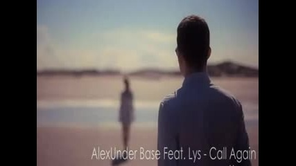 Alexunder Base ft. Lys - Call Again ( Official Video )