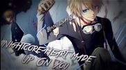 Nightcore - Heart Made Up On You