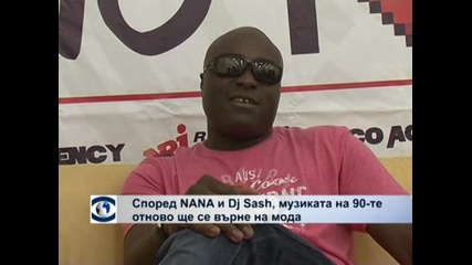 Според NANA и DJ Sash, музиката на 90-те отново ще се върне на мода