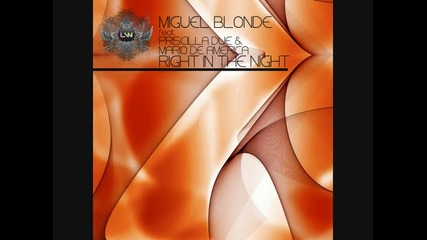 ~house~ Miguel Blonde feat Mario de America - Right In The Night