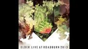 Elder - Live at Roadburn 2013 (full album)