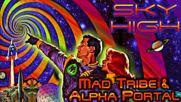 Mad Tribe & Alpha Portal - Sky High.