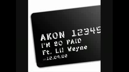 Akon ft. Lil Wayne - Im So Paid [new 2008 Single]