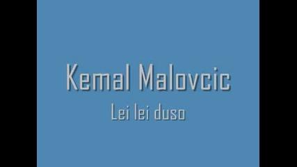 Kemal Malovcic - Lei lei duso (hq)