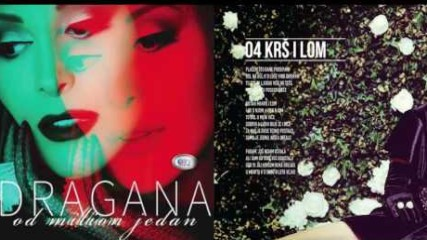 Dragana Mirkovic - Krs i lom - (Official audio 2017)