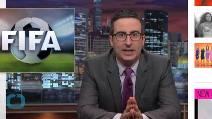 John Oliver Believes the FIFA Investigation Will Make the World Love America