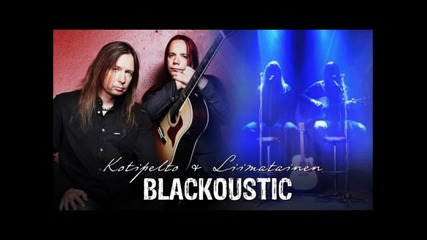 Where My Rainbow Ends - Kotipelto & Liimatainen (blackoustic 2012)