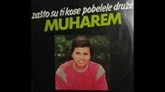 Muharem Serbezovski - Zasto su ti kose pobelele druze 1984
