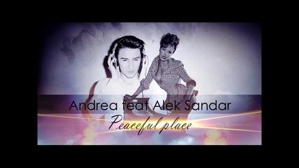 New !!! H D Andrea & Alek Sandar - Peaceful Place (feat. Boyplay) 2014