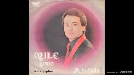 Mile Kitic - Aldijana - (Audio 1979)