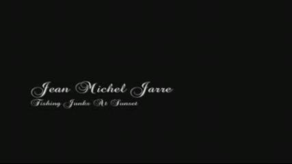 Jean Мichel Jarre - Fishing Junk
