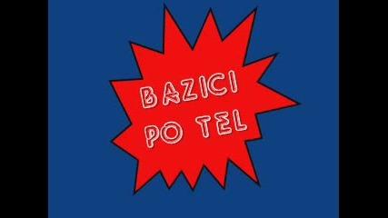 Nai Tapite Bazici Po Tel:chast 2