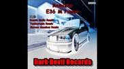 David Herencia - E36 M Power (dennis Smile Remix) [dark Devil Records]