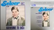 Selver - Krcmarice prijo stara - (audio 1988)