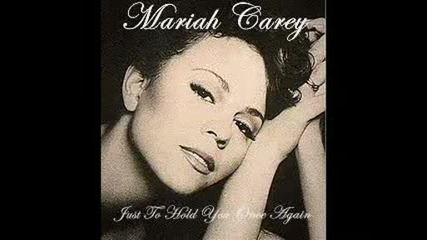 Mariah Carey - Just To Hold You Once Again(prevod)