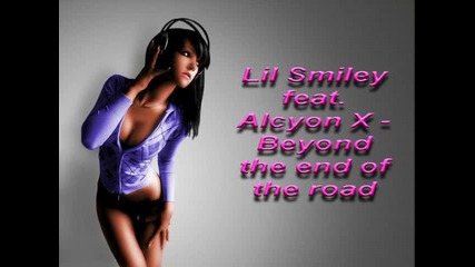 2013 Lil Smiley feat. Alcyon X - Beyond the end of the road