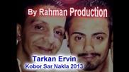 Tarkan & Ervin - Kozom Sar Nakla 2013