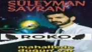 Suleyman Savran - Deli Deli Ettin [audio]