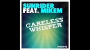 Sunrider feat. Mikem - Careless Whisper (sunrider Mix)