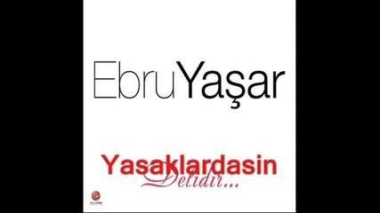 Ebru Yasar - Mutluluklar Dileriz ( Yeni 2011 ) Ebru Yasar 2011 Delidir Yeni Album Full