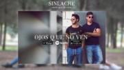 Sinlache - Ojos Que No Ven Audio Oficial